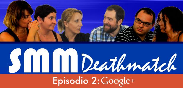 SMM Deathmatch (S02E02): Google Plus